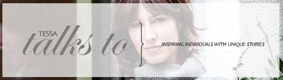 Tessa Talks To Interview Series